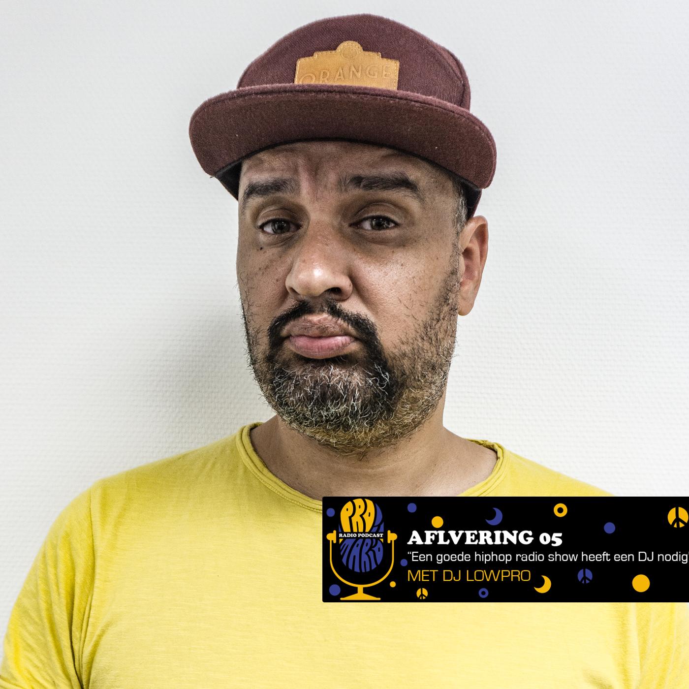 """Aflevering 5: Met DJ Lowpro """"Een goede hiphop radio show heeft een DJ nodig"""""""