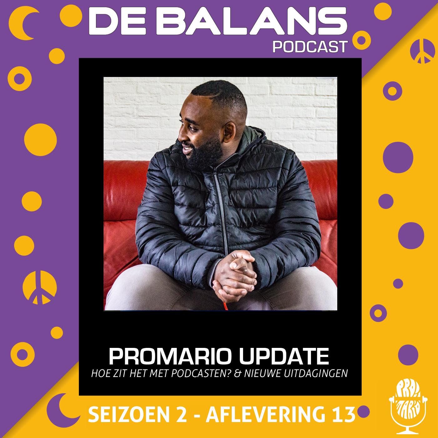 DE BALANS PODCAST – S02E13 – EEN UPDATE VAN PROMARIO