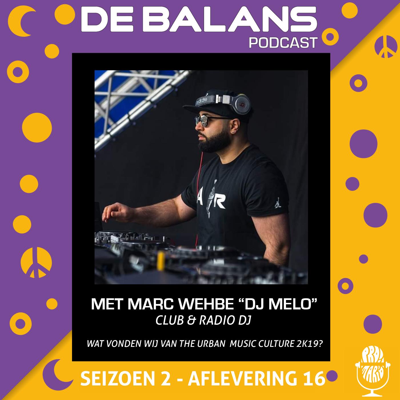 DE BALANS PODCAST – S02E16 LAATSTE AFLEVERING VAN SEIZOEN 2 MET DJ MELO TERUGBLIKKEN NAAR  HIPHOP/R&B/URBAN CULTURE 2019