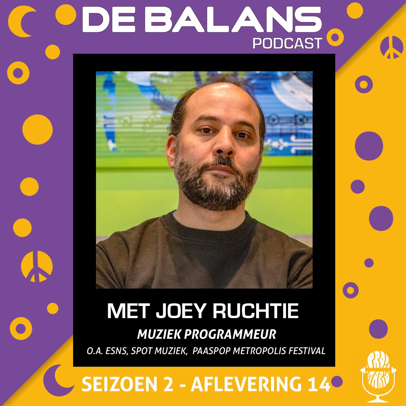 DE BALANS PODCAST – S02E14 MET JOEY RUCHTIE OVER MUZIEK EVENEMENTEN/PROGRAMMERING