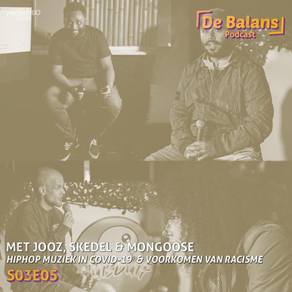 (AUDIO) De Balans Podcast Seizoen 3 Aflevering 05 – Met Jooz, Skedel & Mongoose